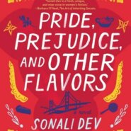 REVIEW: Pride, Prejudice, and Other Flavors by Sonali Dev