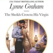 REVIEW: The Sheikh Crowns His Virgin by Lynne Graham