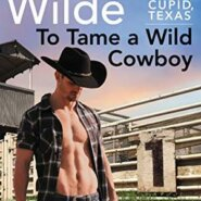 Spotlight & Giveaway: To Tame a Wild Cowboy by Lori Wilde