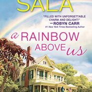 Spotlight & Giveaway: A Rainbow Above Us by Sharon Sala