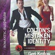 Spotlight & Giveaway: Colton's Mistaken Identity by Geri Krotow