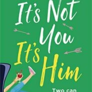 REVIEW: It's Not You It's Him by Sophie Ranald