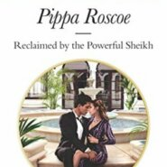 Spotlight & Giveaway: Reclaimed by the Powerful Sheikh by Pippa Roscoe