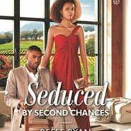 Spotlight & Giveaway: Seduced by Second Chances by Reese Ryan