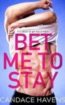 Spotlight & Giveaway: Bet Me to Stay by Candace Havens