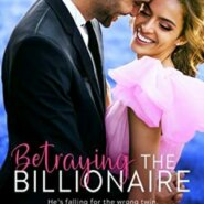 Spotlight & Giveaway: Betraying the Billionaire by Victoria Davies