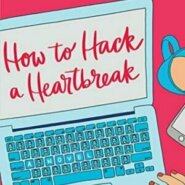 REVIEW: How to Hack a Heartbreak by Kristin Rockaway