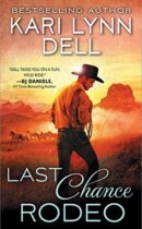 Spotlight & Giveaway: Last Chance Rodeo by Kari Lynn Dell