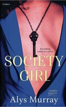 Spotlight & Giveaway: Society Girl by Alys Murray