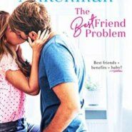 Spotlight &Giveaway: The Best Friend Problem by Mariah Ankenman