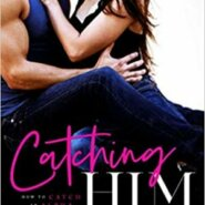 Spotlight & Giveaway: Catching Him by Aurora Rose Reynolds