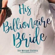 Spotlight & Giveaway: His Billionaire Bride by Madeline Ash