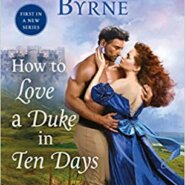 Spotlight & Giveaway: How To Love a Duke in Ten Days by Kerrigan Byrne