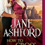 Spotlight & Giveaway: How to Cross a Marquess by Jane Ashford