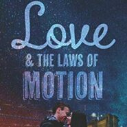 Spotlight & Giveaway: Love and the Laws of Motion by Amanda Weaver