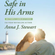 Spotlight & Giveaway: Safe in His Arms by Anna J Stewart