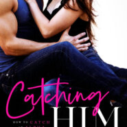 REVIEW: Catching Him by Aurora Rose Reynolds