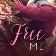 Spotlight & Giveaway: Free Me by Kimberley Ash