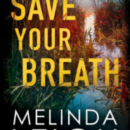 REVIEW: Save Your Breath by Melinda Leigh