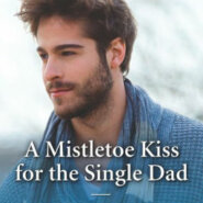 REVIEW: A Mistletoe Kiss for the Single Dad by Traci Douglass