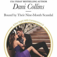 REVIEW: Bound by Their Nine-Month Scandal by Dani Collins