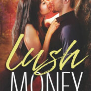 Spotlight & Giveaway: Lush Money by Angelina M. Lopez