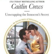 REVIEW: Unwrapping the Innocent's Secret by Caitlin Crews