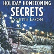 REVIEW: Holiday Homecoming Secrets by Lynette Eason