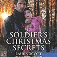 REVIEW: Soldier's Christmas Secrets by Laura Scott