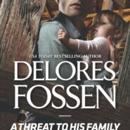 REVIEW: A Threat To His Family by Delores Fossen