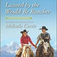 REVIEW: Lassoed by the Would-Be Rancher by Melinda Curtis
