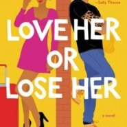REVIEW: Love Her or Lose Her by Tessa Bailey