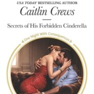 REVIEW: Secrets of His Forbidden Cinderella by Caitlin Crews