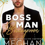 REVIEW: Boss Man Bridegroom by Meghan Quinn