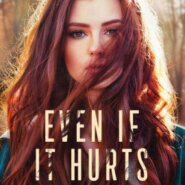 Spotlight & Giveaway: Even if it Hurts by Marni Mann