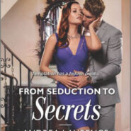 Spotlight & Giveaway: From Seduction to Secrets by Andrea Laurence