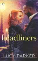 Spotlight & Giveaway: Headliners by Lucy Parker