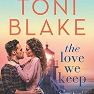 Spotlight & Giveaway: The Love We Keep by Toni Blake