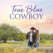 Spotlight & Giveaway: True Blue Cowboy by Debra Holt