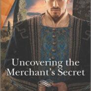 Spotlight & Giveaway: Uncovering the Merchant's Secret by Elisabeth Hobbes