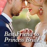 REVIEW: Best Friend to Princess Bride  by Katrina Cudmore