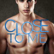 Spotlight & Giveaway: Close to Me by Monica Murphy