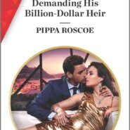 Spotlight & Giveaway: Demanding His Billion-Dollar Heir by Pippa Roscoe