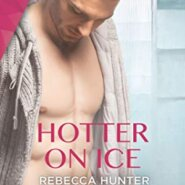 Spotlight & Giveaway: Hotter on Ice by Rebecca Hunter