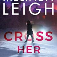 REVIEW: Cross Her Heart by Melinda Leigh