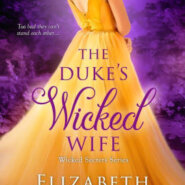 Spotlight & Giveaway: The Duke's Wicked Wife by Elizabeth Bright