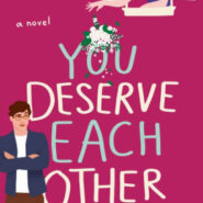 Spotlight & Giveaway: You Deserve Each Other by Sarah Hogle