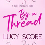 REVIEW: By a Thread by Lucy Score