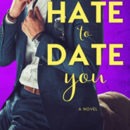 Spotlight & Giveaway: Hate to Date You by Monica Murphy