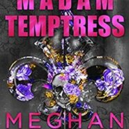 REVIEW: Madam Temptress by Meghan March
